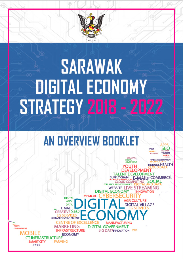 Sarawak Digital Economy Strategy 2018 - 2022: An Overview Booklet